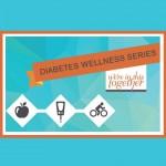 Diabetes Wellness Series