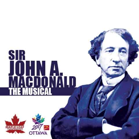 Sir John A McDonald Musical